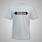 Gee Haw T Shirt