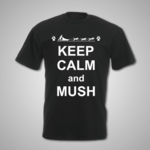 Keep Calm and Mush T Shirt