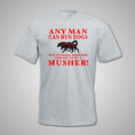 Any Musher T Shirt
