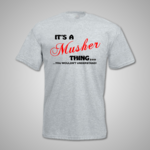 Musher Thing T Shirt